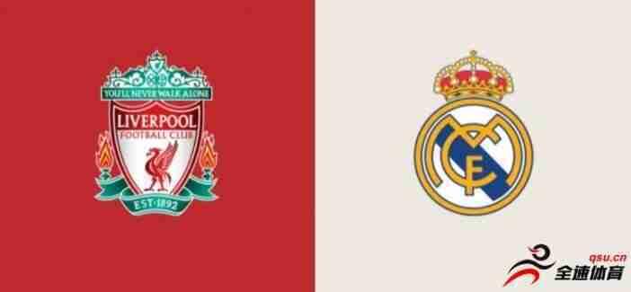 利物浦vs皇马首发:巴尔韦德客串右后卫,红